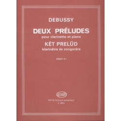 Debussy, Claude: Két prelűd klarinétra és zongorára Szerkesztette Nagy Olivér