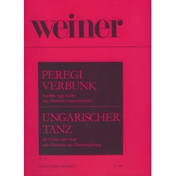 Weiner Leó: Peregi verbunk hegedűre vagy mélyhegedűre vagy klarinétra zongorakísérettel Op. 40